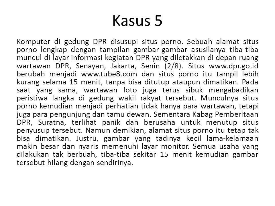 Kasus 5 Komputer di gedung DPR disusupi situs porno.