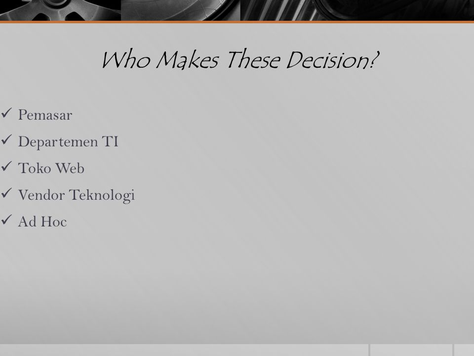 Who Makes These Decision? Pemasar Departemen TI Toko Web Vendor Teknologi Ad Hoc