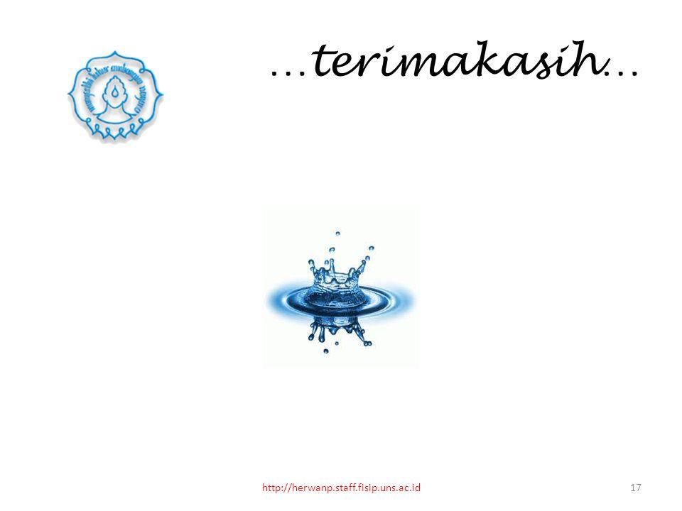 …terimakasih… 17http://herwanp.staff.fisip.uns.ac.id