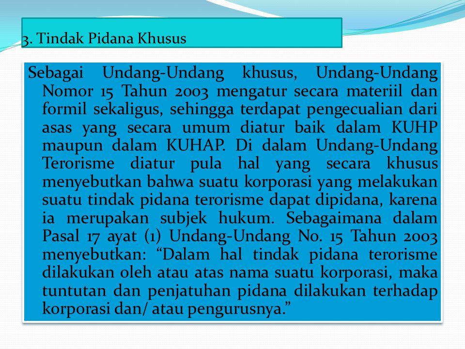 Undang-Undang No 15 tentang Tindak Pidana Terorisme dirasakan telah bekerja efektif dalam mengurangi kuantitas dan kualitas kejahatan teroris di Indonesia.