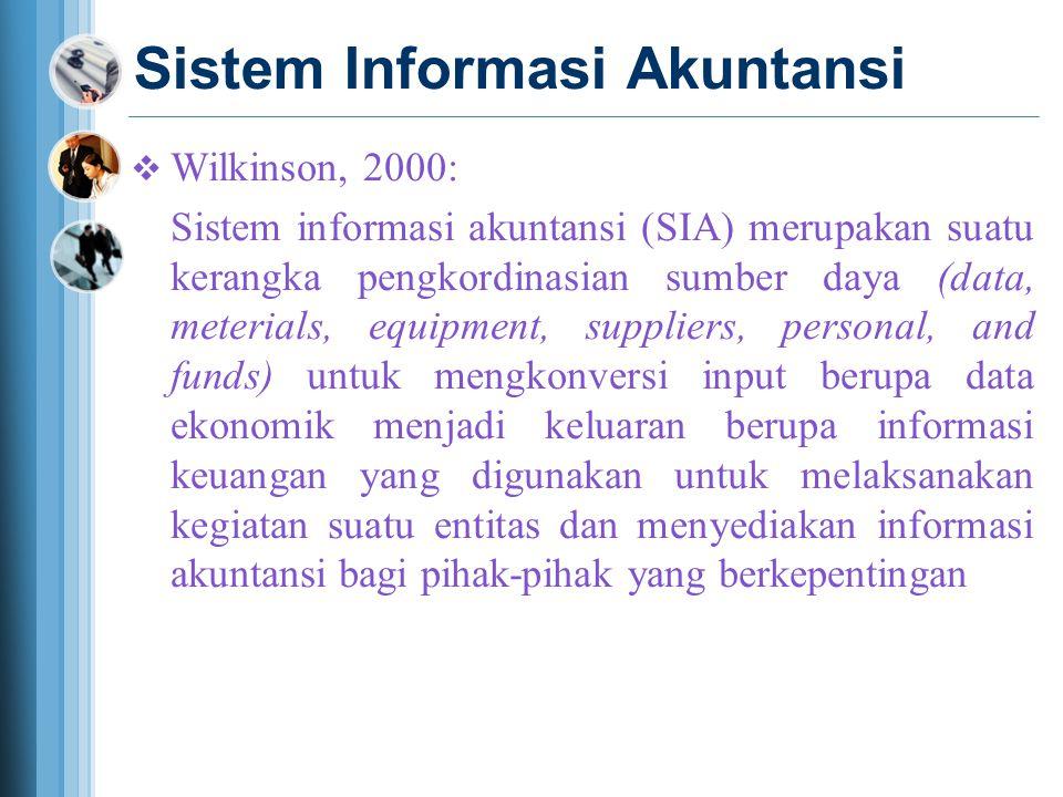 Sistem Informasi Akuntansi Dapat disimpulkan bahwa : 1.