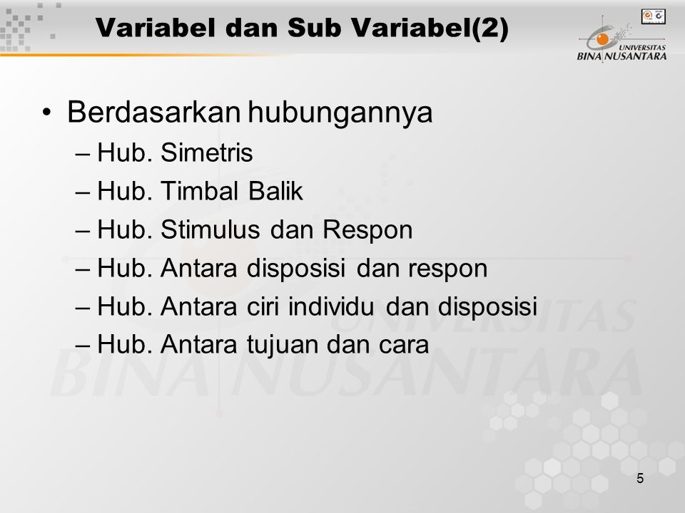 5 Variabel dan Sub Variabel(2) Berdasarkan hubungannya –Hub.