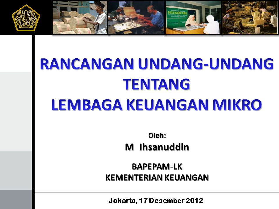 Jakarta, 17 Desember 2012 Oleh: M Ihsanuddin BAPEPAM-LK KEMENTERIAN KEUANGAN