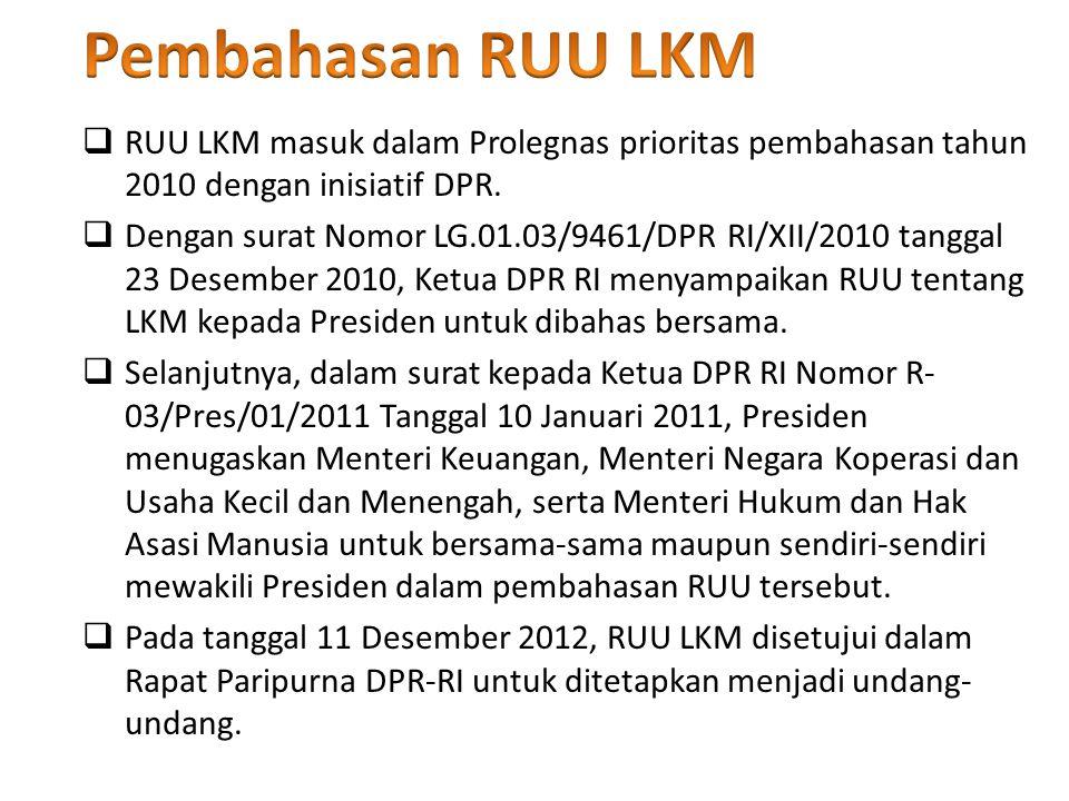  RUU LKM masuk dalam Prolegnas prioritas pembahasan tahun 2010 dengan inisiatif DPR.  Dengan surat Nomor LG.01.03/9461/DPR RI/XII/2010 tanggal 23 De