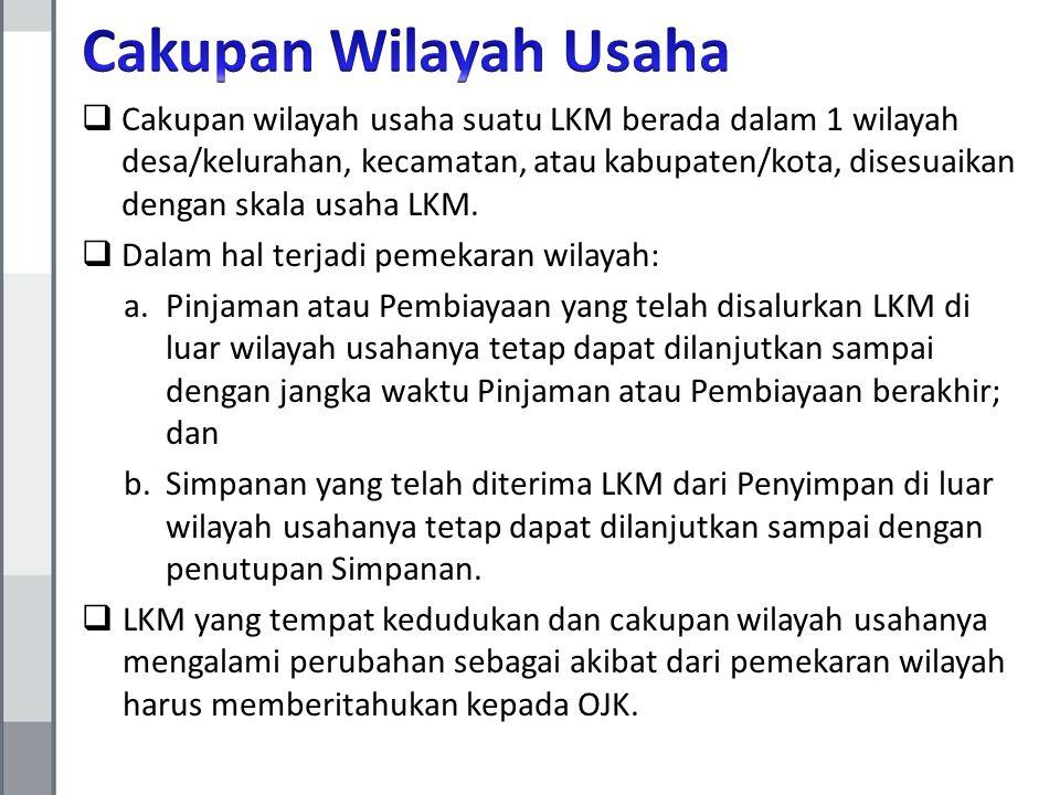  Cakupan wilayah usaha suatu LKM berada dalam 1 wilayah desa/kelurahan, kecamatan, atau kabupaten/kota, disesuaikan dengan skala usaha LKM.  Dalam h