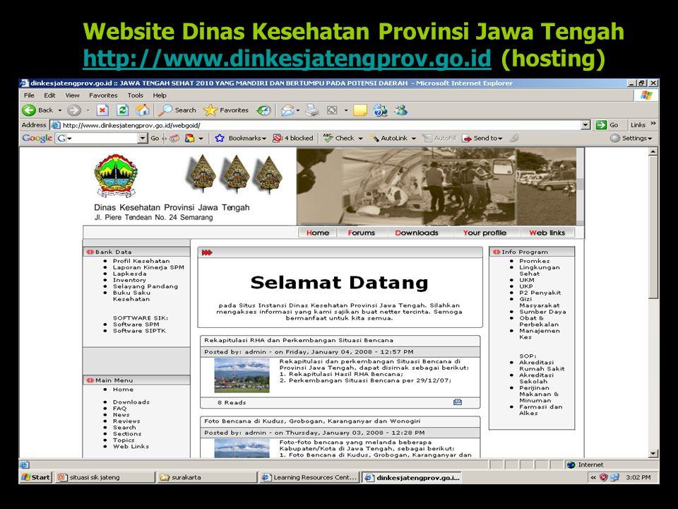 Website Dinas Kesehatan Provinsi Jawa Tengah http://www.dinkesjatengprov.go.idhttp://www.dinkesjatengprov.go.id (hosting)