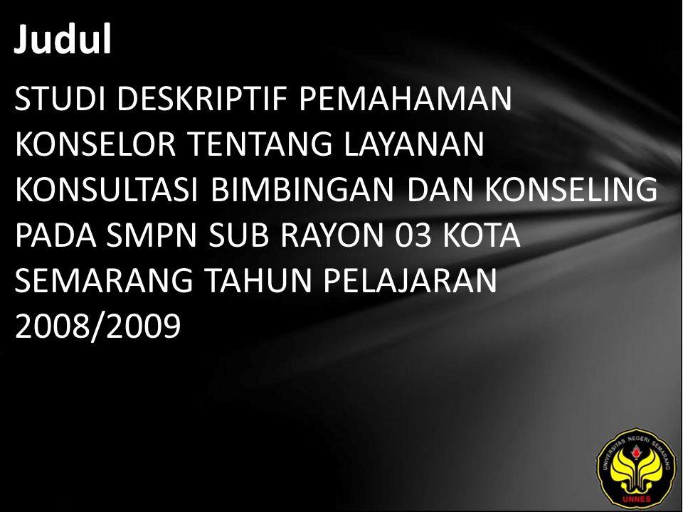 Judul STUDI DESKRIPTIF PEMAHAMAN KONSELOR TENTANG LAYANAN KONSULTASI BIMBINGAN DAN KONSELING PADA SMPN SUB RAYON 03 KOTA SEMARANG TAHUN PELAJARAN 2008/2009