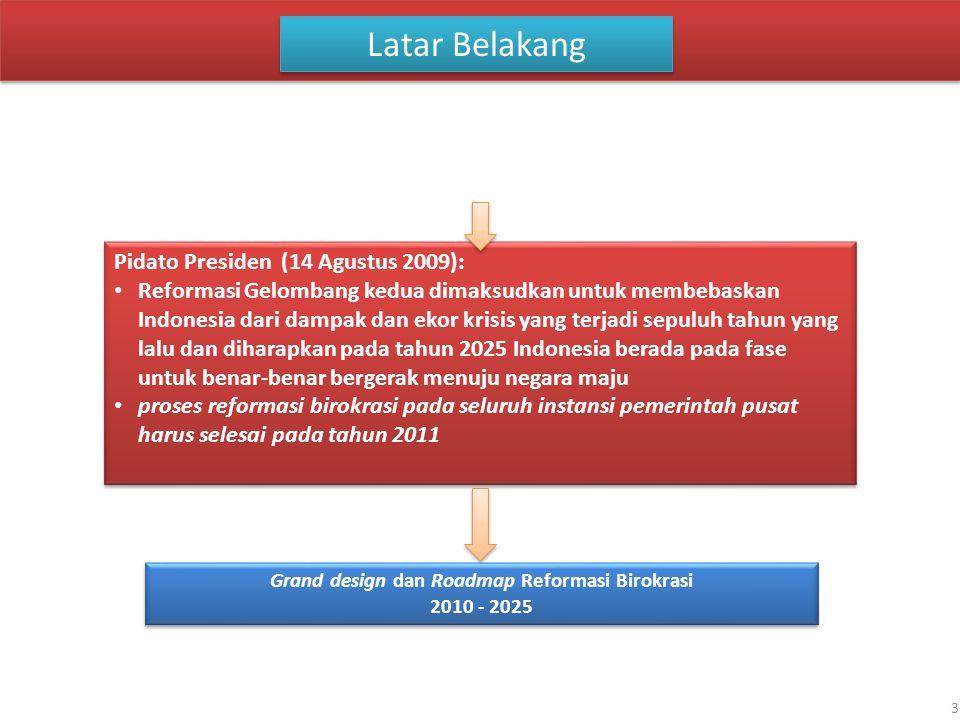 3 Reformasi Birokrasi Gelombang Kedua Pidato Presiden (14 Agustus 2009): Reformasi Gelombang kedua dimaksudkan untuk membebaskan Indonesia dari dampak
