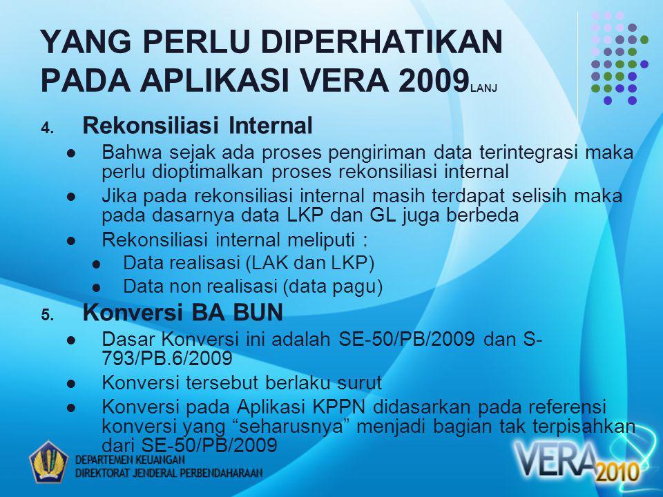 YANG PERLU DIPERHATIKAN PADA APLIKASI VERA 2009 LANJ 4.