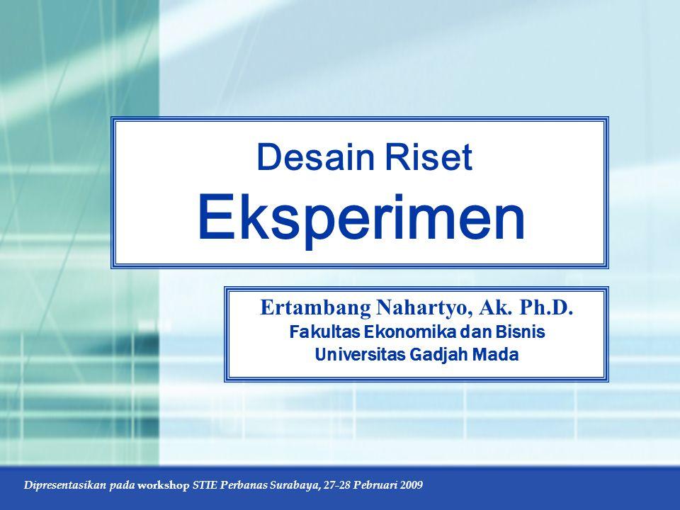 Dipresentasikan pada workshop STIE Perbanas Surabaya, 27-28 Pebruari 2009 True Experimental Designs Solomon Four-Group Design R O 1 X O 2 R O 3 O 4 R X O 5 R O 6 replications: O 2 > O 1 ; O 2 > O 4 ; O 5 > O 6 ; O 5 > O 3