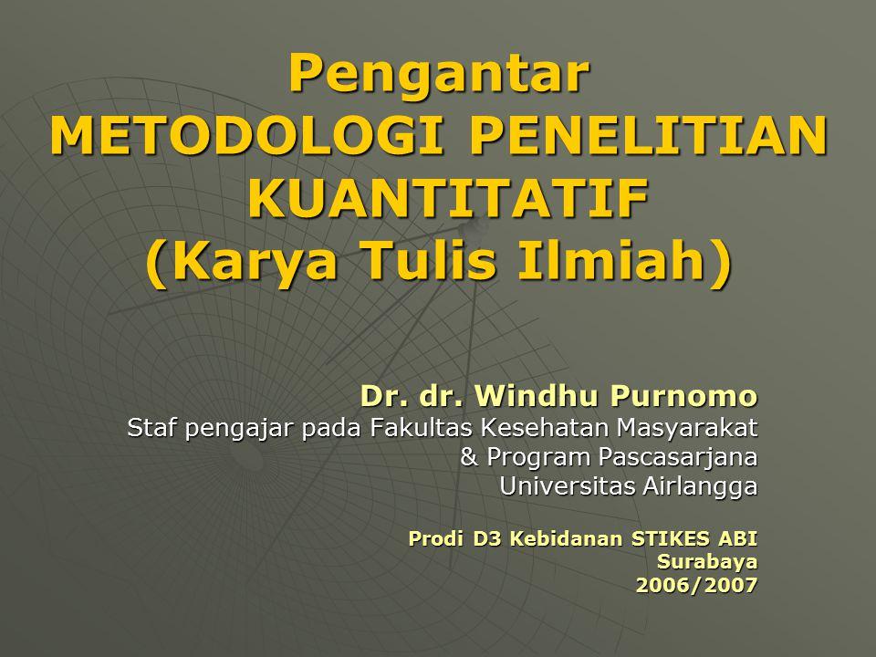 Dr. dr. Windhu Purnomo Staf pengajar pada Fakultas Kesehatan Masyarakat & Program Pascasarjana Universitas Airlangga Prodi D3 Kebidanan STIKES ABI Sur