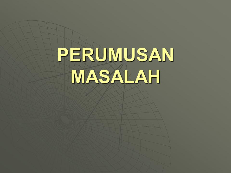 PERUMUSAN MASALAH