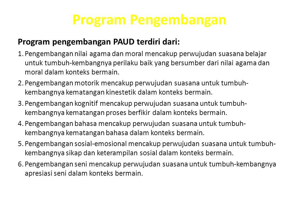 Muatan Pembelajaran 1.Muatan pembelajaran pada PAUD berisi materi- materi yang seharusnya dikuasai peserta didik sesuai dengan tahapan usianya yang di