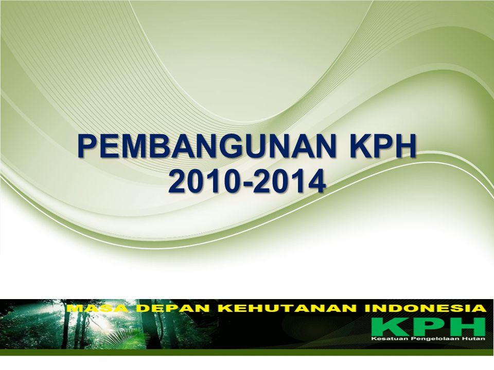 PEMBANGUNAN KPH 2010-2014 2010-2014