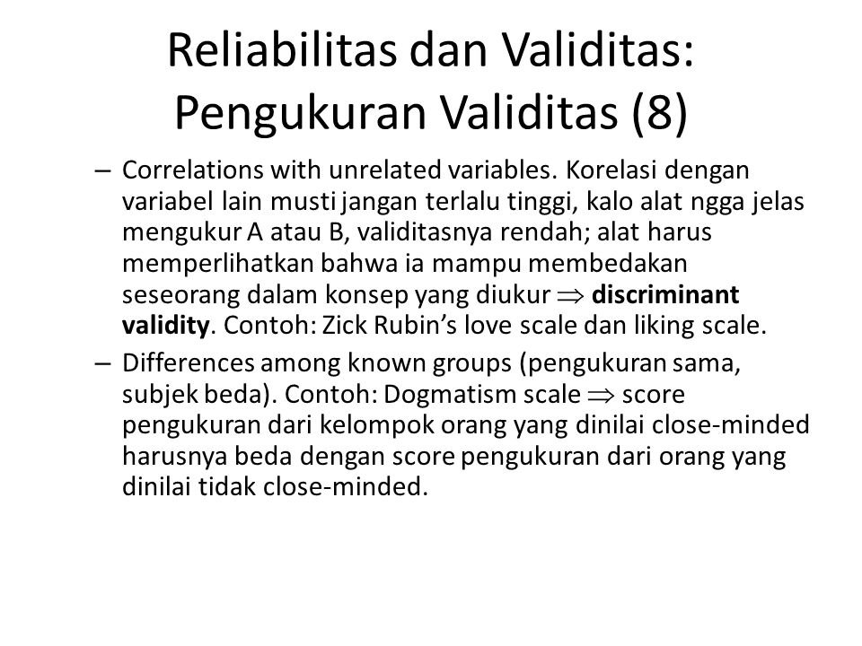Reliabilitas dan Validitas: Pengukuran Validitas (8) – Correlations with unrelated variables. Korelasi dengan variabel lain musti jangan terlalu tingg