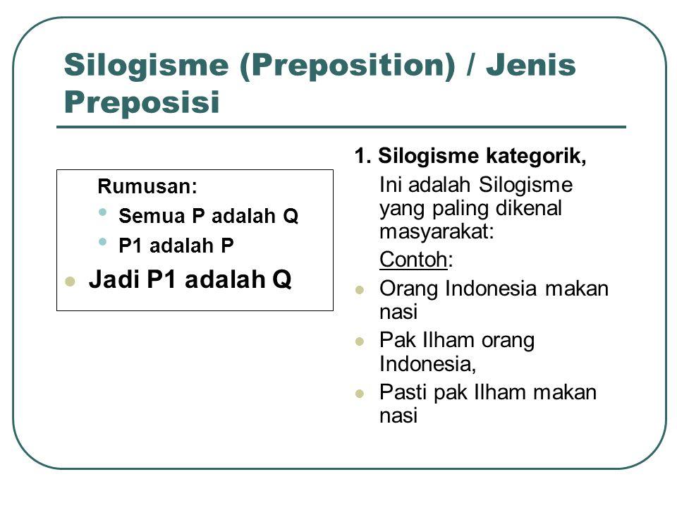Silogisme (Preposition) / Jenis Preposisi 1.