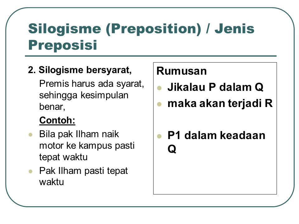Silogisme (Preposition) / Jenis Preposisi 2.