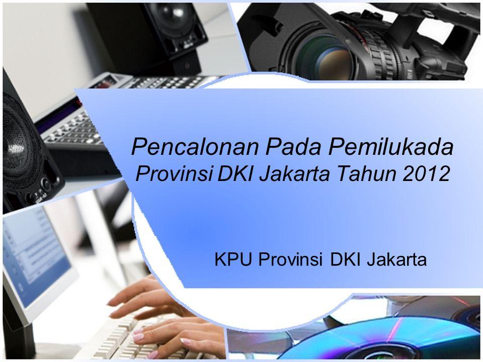 Pencalonan Pada Pemilukada Provinsi DKI Jakarta Tahun 2012 KPU Provinsi DKI Jakarta