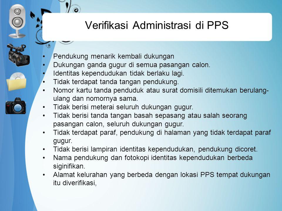 Verifikasi Administrasi di PPS Pendukung menarik kembali dukungan Dukungan ganda gugur di semua pasangan calon.