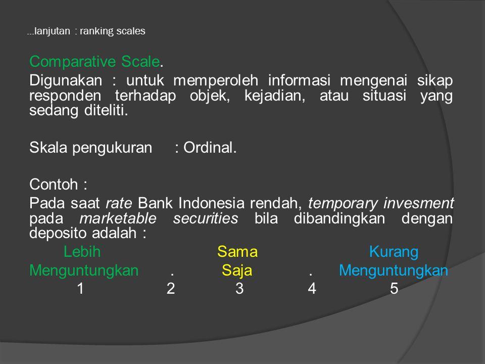 ...lanjutan : ranking scales Comparative Scale.