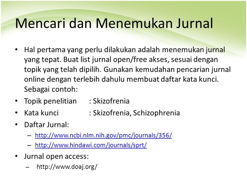 Mencari dan Menemukan Jurnal Hal pertama yang perlu dilakukan adalah menemukan jurnal yang tepat. Buat list jurnal open/free akses, sesuai dengan topi