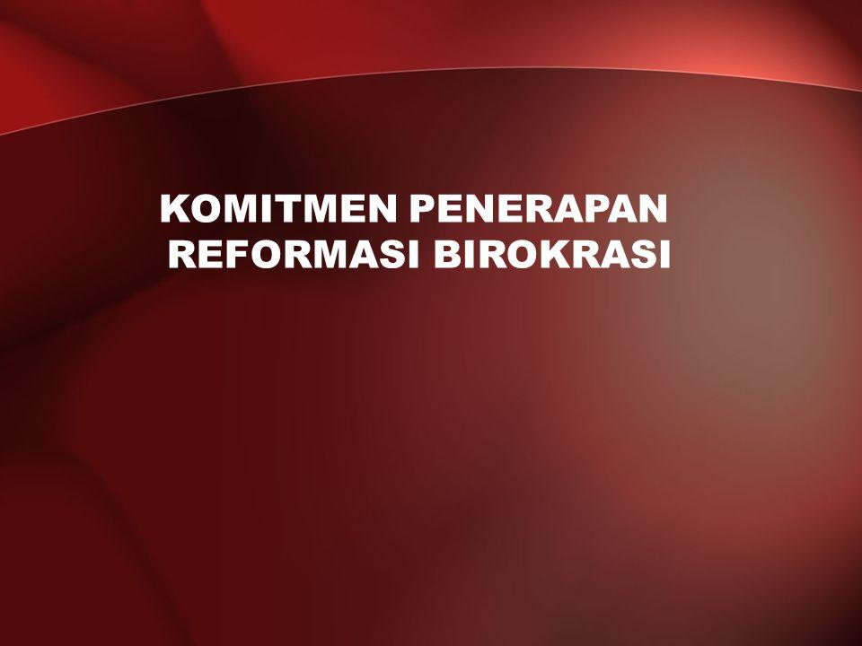 KOMITMEN PENERAPAN REFORMASI BIROKRASI