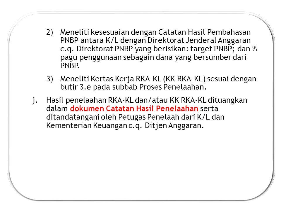 2)Meneliti kesesuaian dengan Catatan Hasil Pembahasan PNBP antara K/L dengan Direktorat Jenderal Anggaran c.q.