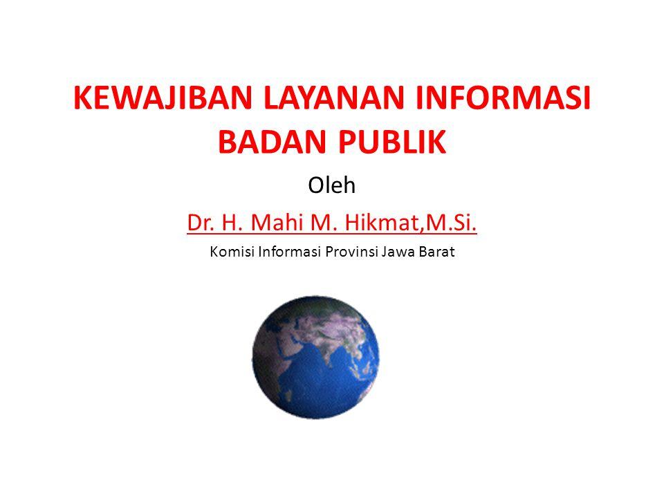 KEWAJIBAN LAYANAN INFORMASI BADAN PUBLIK Oleh Dr.H.