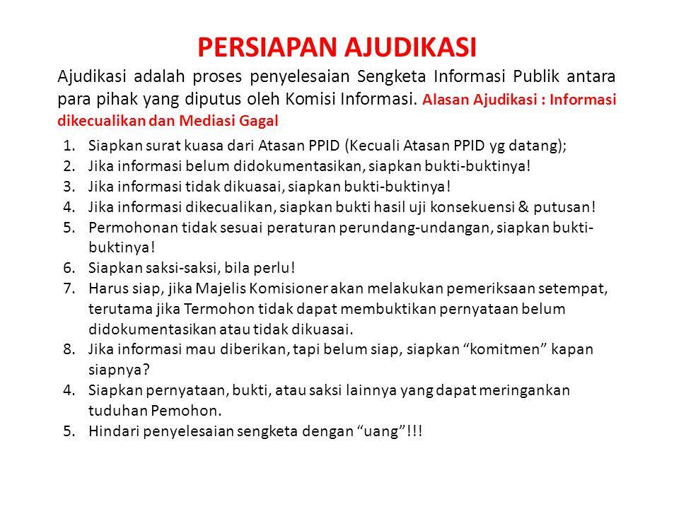 1.Ajudikasi untuk informasi dikecualikan: Melakukan uji kepentingan publik dengan putusan: (i) membuka sebagian atau seluruh informasi untuk melindung