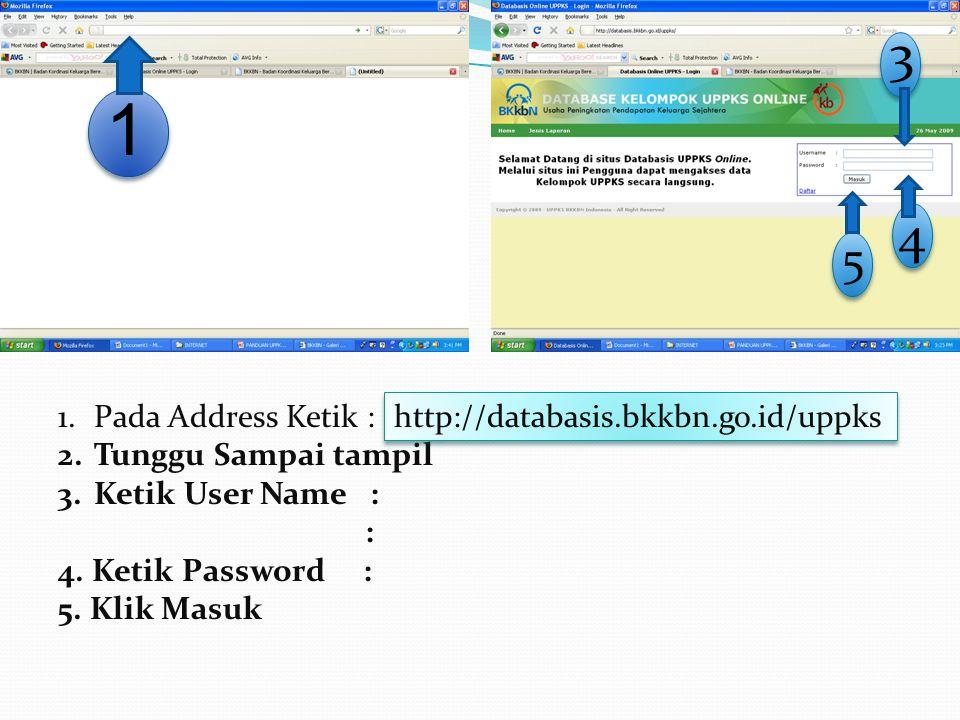 1.Pada Address Ketik : 2.Tunggu Sampai tampil 3.Ketik User Name : : 4.