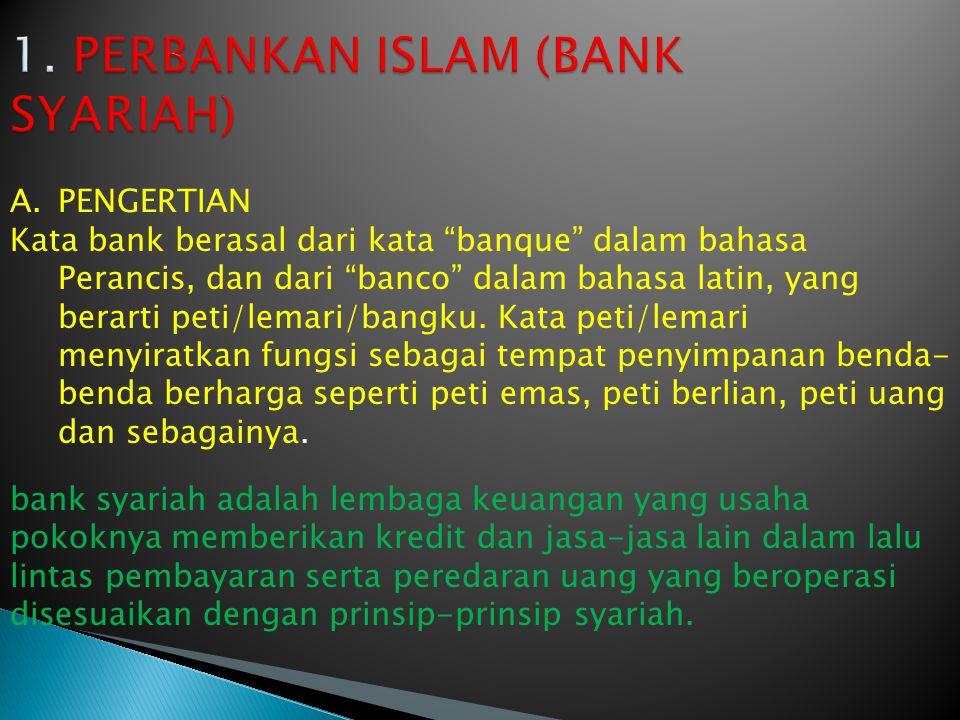 "A.PENGERTIAN Kata bank berasal dari kata ""banque"" dalam bahasa Perancis, dan dari ""banco"" dalam bahasa latin, yang berarti peti/lemari/bangku. Kata pe"