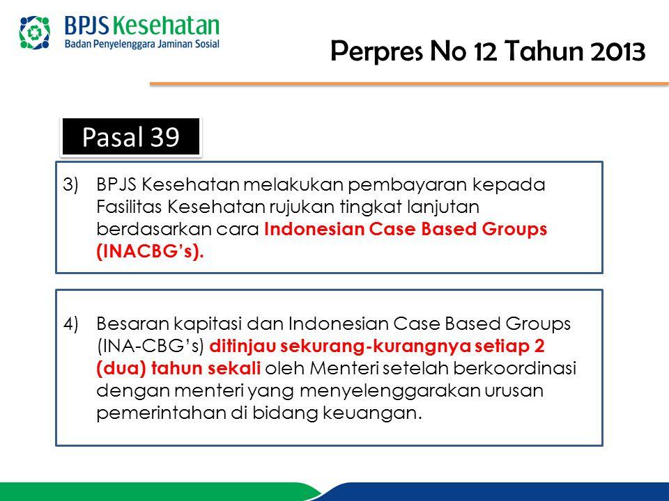 4)Besaran kapitasi dan Indonesian Case Based Groups (INA-CBG's) ditinjau sekurang-kurangnya setiap 2 (dua) tahun sekali oleh Menteri setelah berkoordi