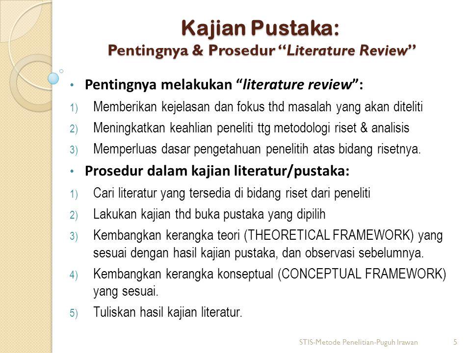 """Kajian Pustaka: Pentingnya & Prosedur """"Literature Review"""" Pentingnya melakukan """"literature review"""": 1) Memberikan kejelasan dan fokus thd masalah yang"""