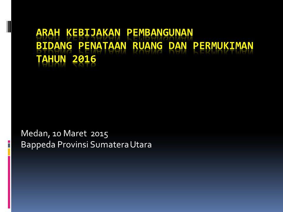 Medan, 10 Maret 2015 Bappeda Provinsi Sumatera Utara