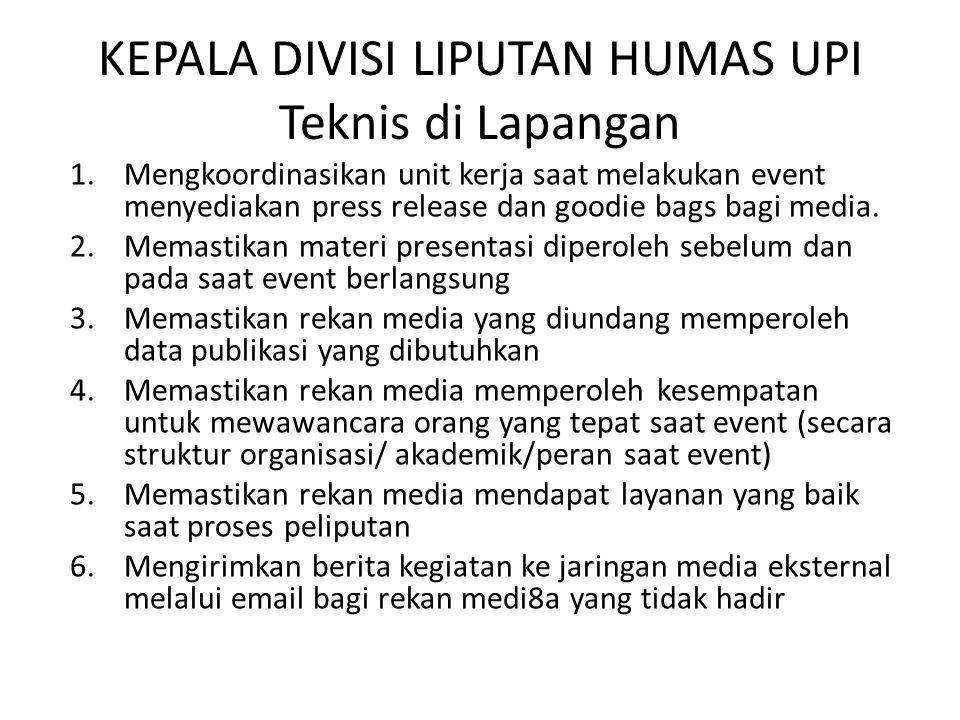 1.Mengkoordinasikan unit kerja saat melakukan event menyediakan press release dan goodie bags bagi media. 2.Memastikan materi presentasi diperoleh seb