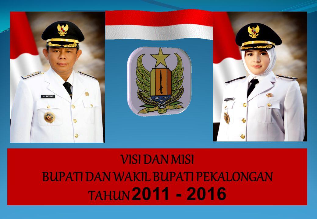VISI DAN MISI BUPATI DAN WAKIL BUPATI PEKALONGAN TAHUN 2011 - 2016