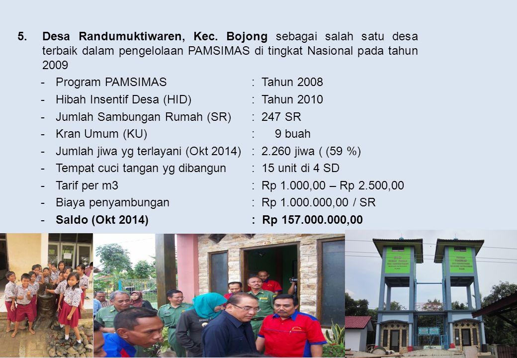 5.Desa Randumuktiwaren, Kec. Bojong sebagai salah satu desa terbaik dalam pengelolaan PAMSIMAS di tingkat Nasional pada tahun 2009 -Program PAMSIMAS: