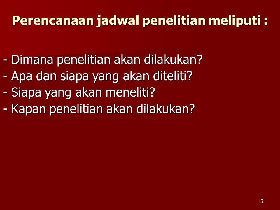 4 RENCANA JADWAL PENELITIAN