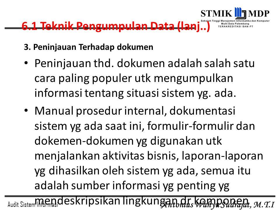 Audit Sistem Informasi Antonius Wahyu Sudrajat, M.T.I 3. Peninjauan Terhadap dokumen Peninjauan thd. dokumen adalah salah satu cara paling populer utk