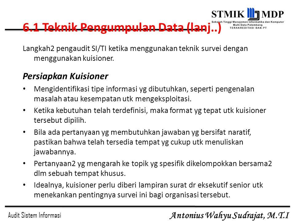 Audit Sistem Informasi Antonius Wahyu Sudrajat, M.T.I Langkah2 pengaudit SI/TI ketika menggunakan teknik survei dengan menggunakan kuisioner. Persiapk