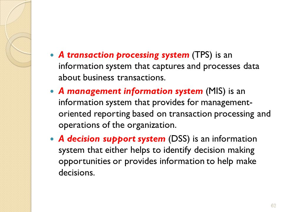 A transaction processing system (TPS) is an information system that captures and processes data about business transactions. A management information
