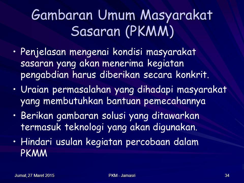 Jumat, 27 Maret 2015Jumat, 27 Maret 2015Jumat, 27 Maret 2015Jumat, 27 Maret 2015 PKM - Jamasri 33 Gambaran Rencana Usaha (PKMK) Uraikan kondisi umum lingkungan yang menimbulkan gagasan menciptakan kegiatan usaha.