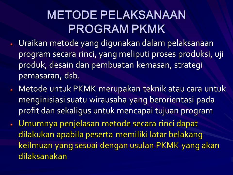 METODE PELAKSANAAN PROGRAM PKMM Uraikan metode yang digunakan dalam pelaksanaan program secara rinci untuk memecahkan permasalahan yang ada di masyarakat Metode untuk PKMM merupakan teknik atau cara menyelesaikan permasalahan dan sekaligus untuk mencapai tujuan program Umumnya penjelasan metode secara rinci dapat dilakukan apabila peserta memiliki latar belakang keilmuan yang sesuai dengan usulan PKMM yang akan dilaksanakan