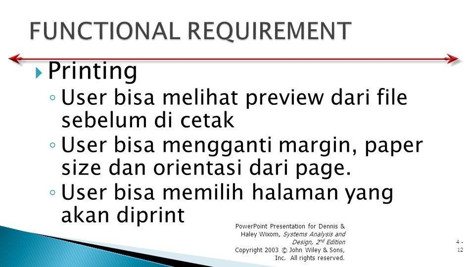  Printing ◦ User bisa melihat preview dari file sebelum di cetak ◦ User bisa mengganti margin, paper size dan orientasi dari page. ◦ User bisa memili