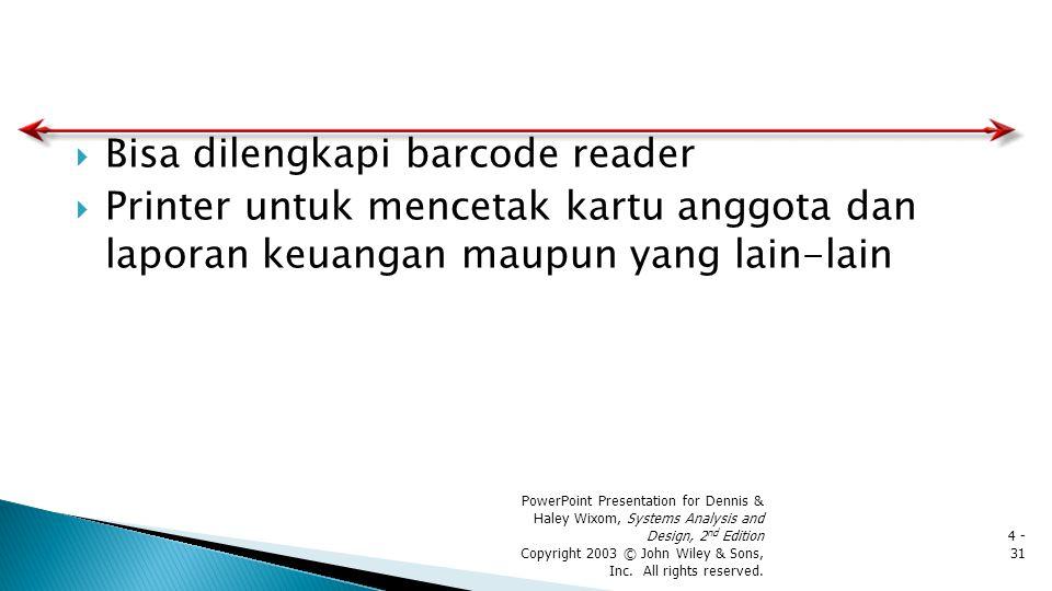  Bisa dilengkapi barcode reader  Printer untuk mencetak kartu anggota dan laporan keuangan maupun yang lain-lain PowerPoint Presentation for Dennis