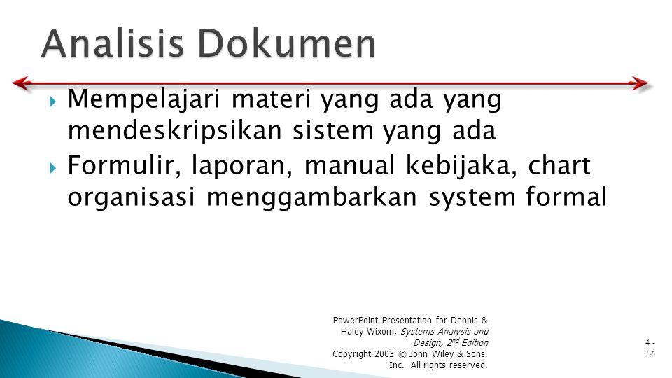  Mempelajari materi yang ada yang mendeskripsikan sistem yang ada  Formulir, laporan, manual kebijaka, chart organisasi menggambarkan system formal
