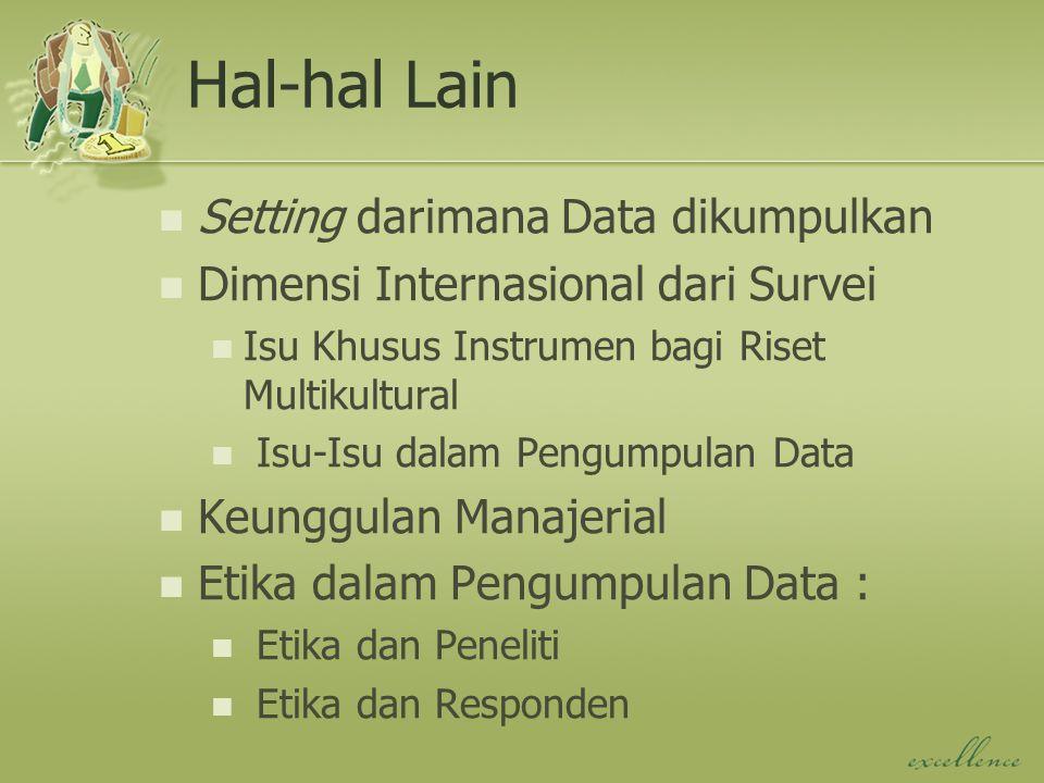 Hal-hal Lain Setting darimana Data dikumpulkan Dimensi Internasional dari Survei Isu Khusus Instrumen bagi Riset Multikultural Isu-Isu dalam Pengumpul