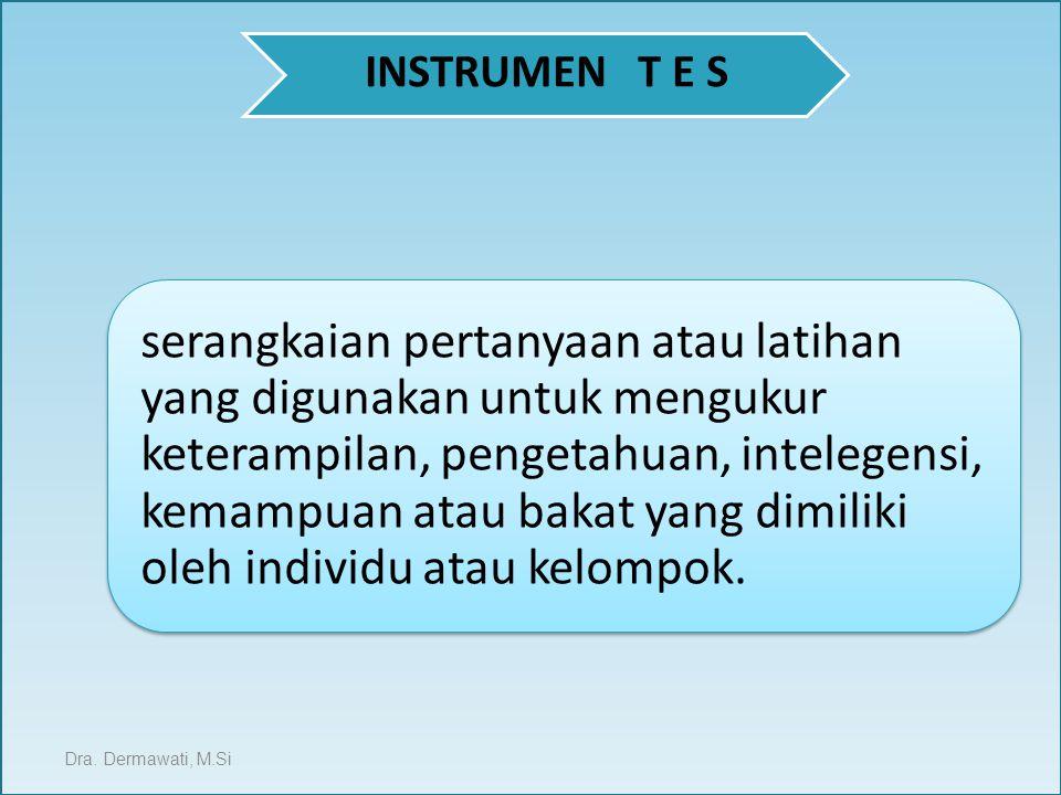 MACAM INSTRUMEN TES PERSONAL TEST TALENT TEST ACHIEVEMENT TES INTELEGENT TEST ATTITUDE TEST Dra.