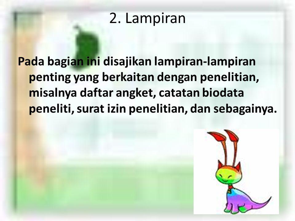 Contoh Penulisan Daftar Pustaka : Akhadiah, Sabarti, Maidar G. Arsjad. Dan Sakura H. Ridwan.1988. Pembinaan Keterampilan Menulis Bahasa Indonesia.Jaka