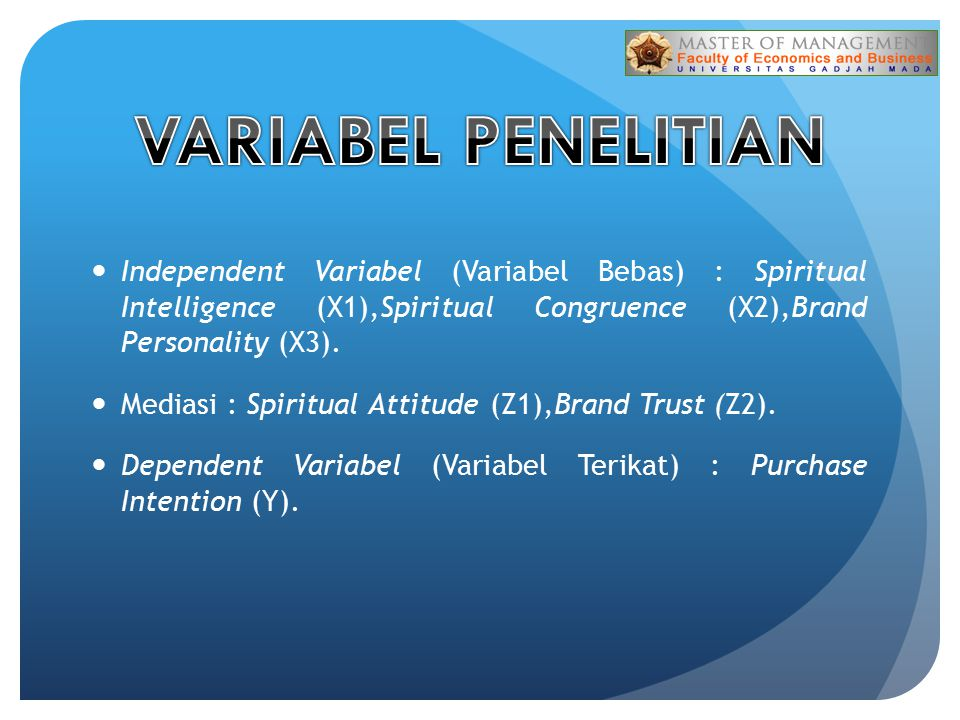 Independent Variabel (Variabel Bebas) : Spiritual Intelligence (X1),Spiritual Congruence (X2),Brand Personality (X3). Mediasi : Spiritual Attitude (Z1